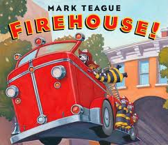 Firehouse! by Mark Teague