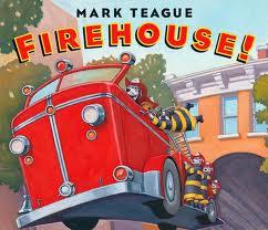 Firehouse! by Mark Teague