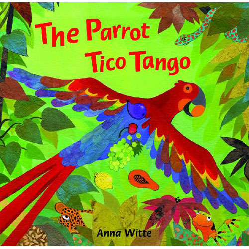 The Parrot Tico Tango by Anna Witte - Book Giveaway on Alldonemonkey.com