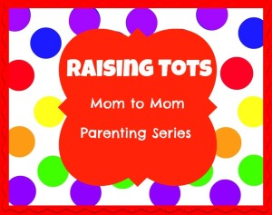 Raising Tots Series on Love, Play, Learn