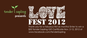 LoveFest 2012 - Tender Sapling